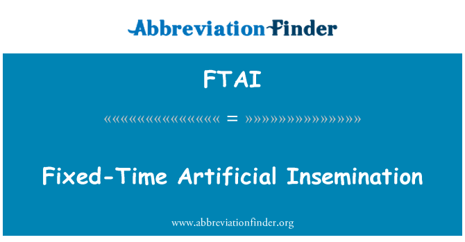 FTAI: Fixed-Time Artificial Insemination