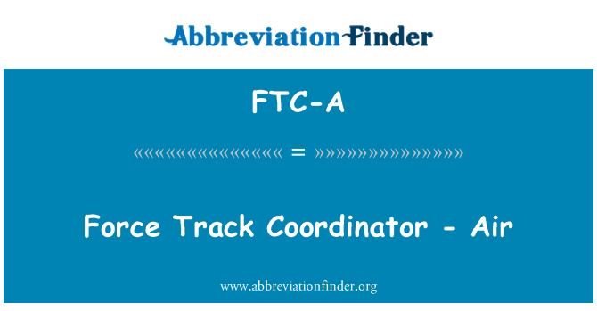 FTC-A: Force Track Coordinator - Air