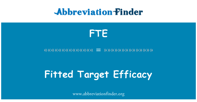 FTE: Fitted Target Efficacy