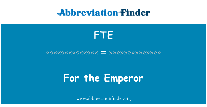 FTE: For the Emperor