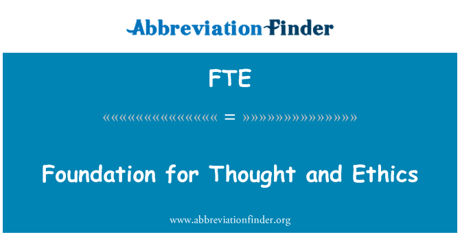 FTE: Foundation for Thought and Ethics