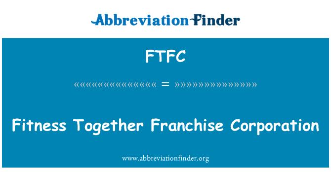 FTFC: Gimnasio juntos franquicia Corporation