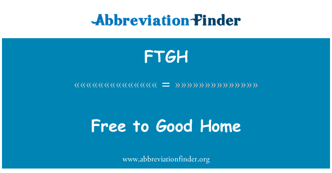 FTGH: Free to Good Home