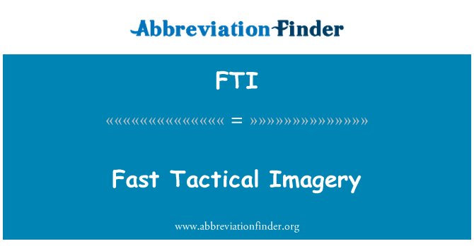 FTI: Fast Tactical Imagery