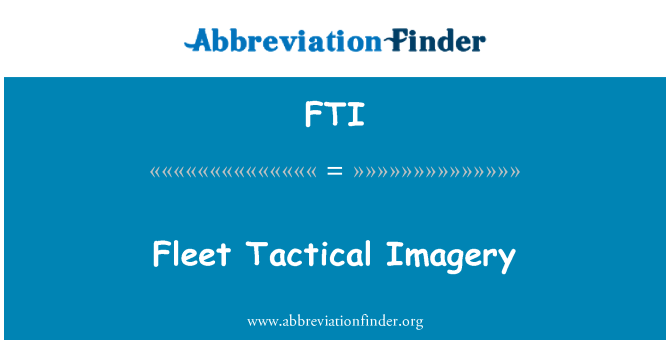 FTI: Fleet Tactical Imagery