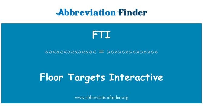 FTI: Floor Targets Interactive