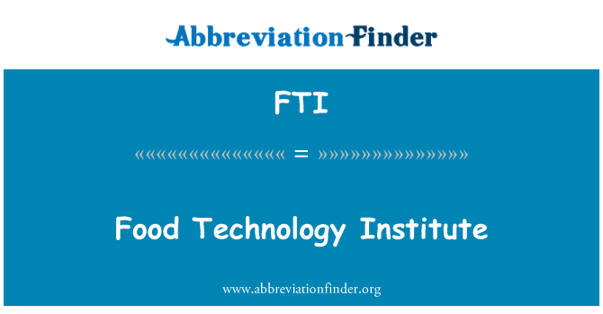 FTI: Food Technology Institute
