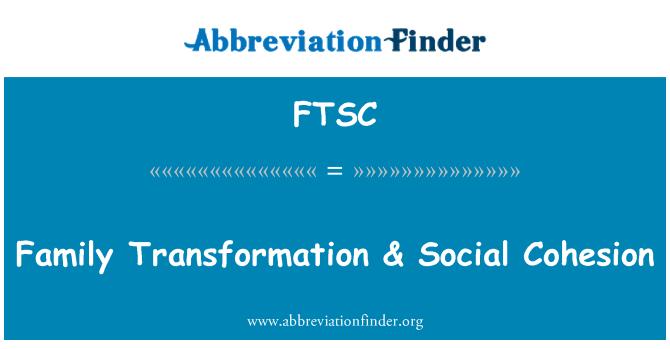 FTSC: Family Transformation & Social Cohesion