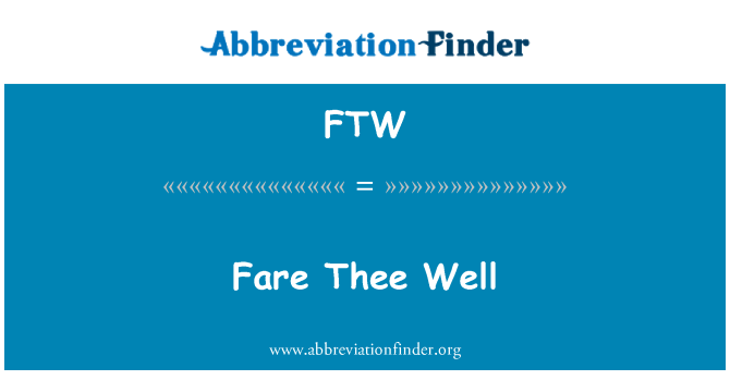 FTW: Fare Thee Well