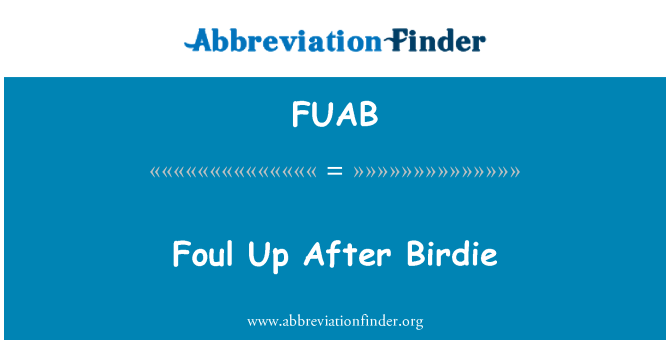 FUAB: Foul Up After Birdie