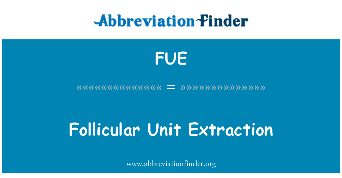 FUE: Follicular Unit Extraction