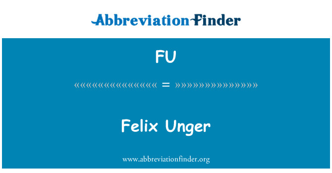 FU: Felix Unger