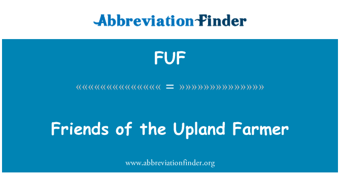 FUF: Friends of the Upland Farmer