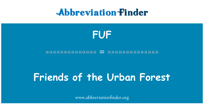 FUF: Friends of the Urban Forest