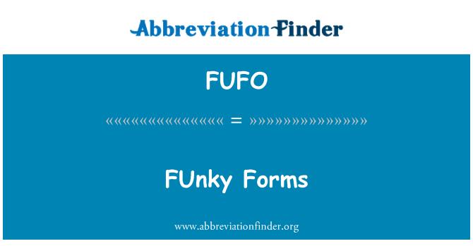 FUFO: Formas fUnky