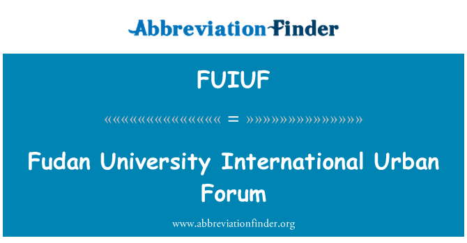 FUIUF: Fudan University International Urban Forum