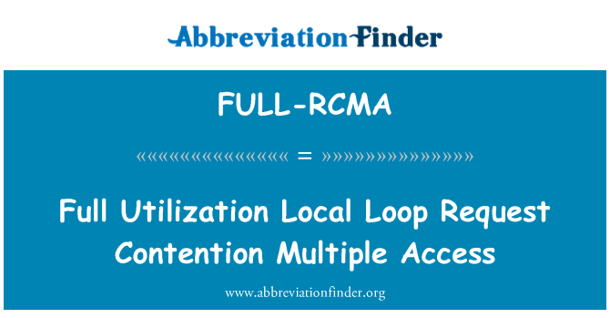 FULL-RCMA: Full Utilization Local Loop Request Contention Multiple Access