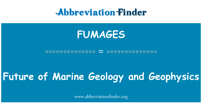 FUMAGES: Future of Marine Geology and Geophysics