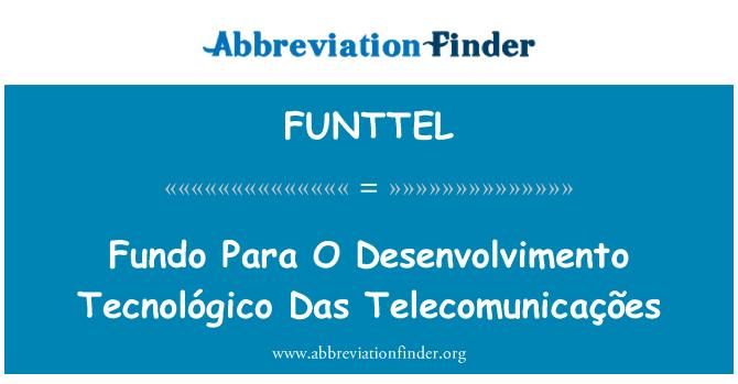 FUNTTEL: Fundo Para O Desenvolvimento Tecnológico Das Telecomunicações