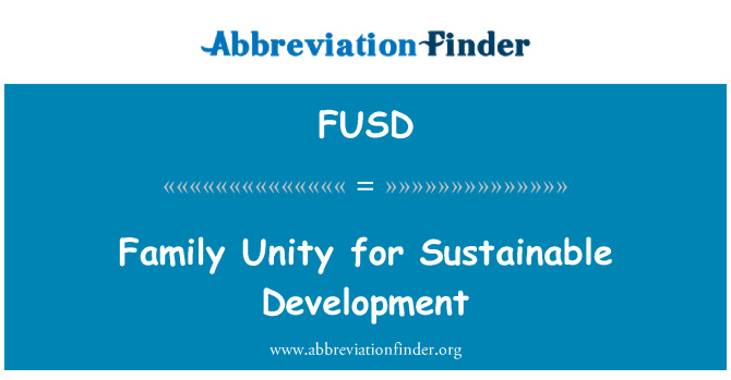 FUSD: 家庭团结促进可持续发展