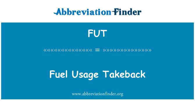 FUT: Fuel Usage Takeback