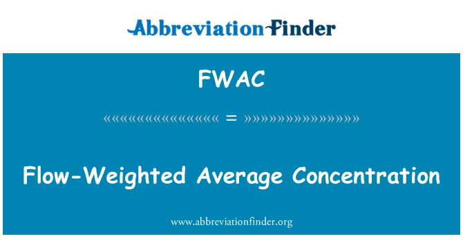 FWAC: Flow-Weighted Average Concentration