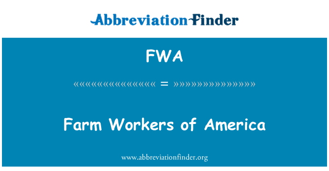 FWA: Farm Workers of America