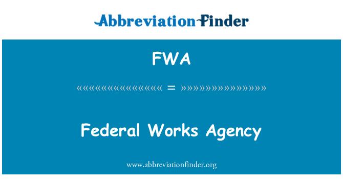 FWA: Federal Works Agency
