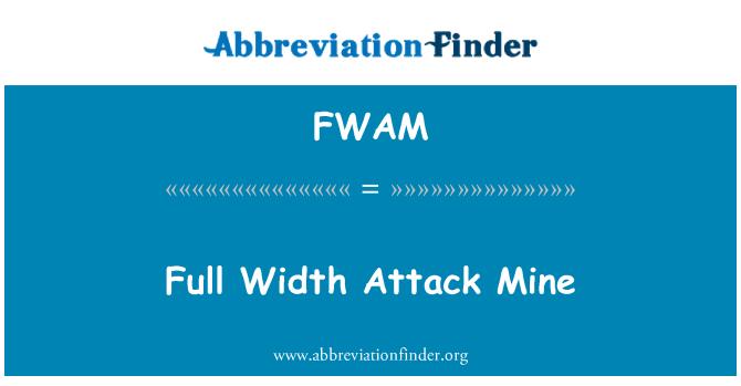 FWAM: Full Width Attack Mine
