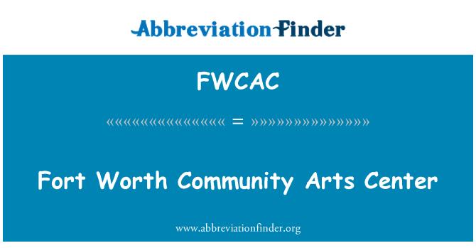 FWCAC: Fort Worth Community Arts Center