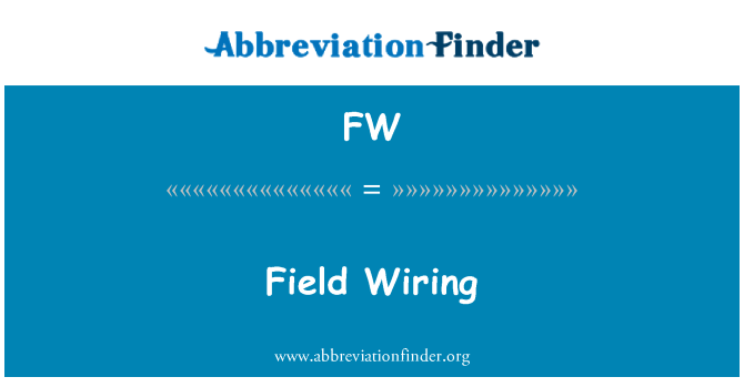 FW: Field Wiring
