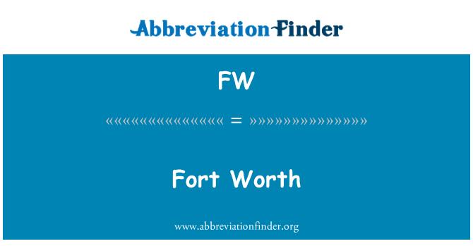 FW: Fort Worth