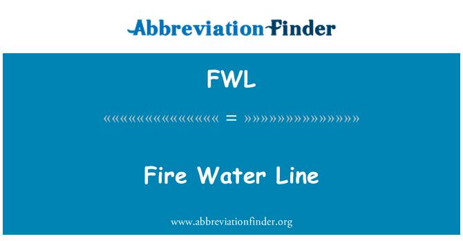 FWL: Fire Water Line