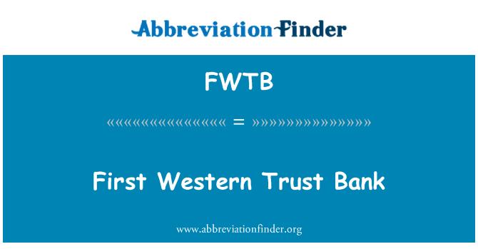 FWTB: First Western Trust Bank