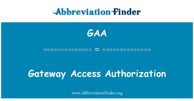 GAA: Gateway Access Authorization