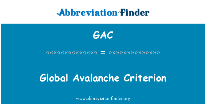GAC: Global Avalanche Criterion