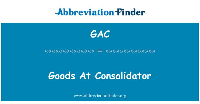 GAC: Goods At Consolidator