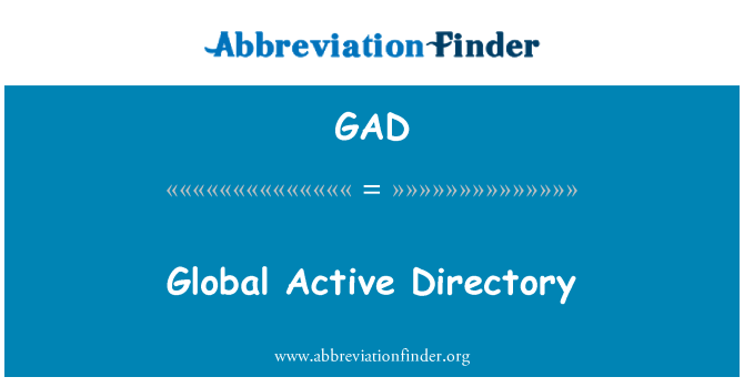 GAD: Global Active Directory