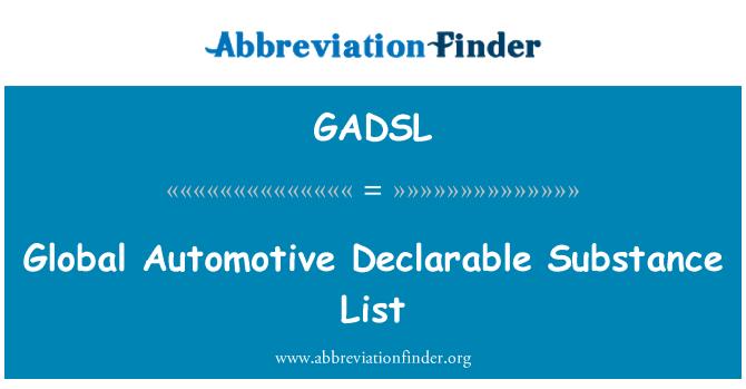 GADSL: Global Automotive Declarable Substance List
