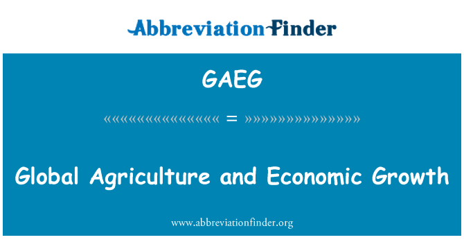 GAEG: Global Agriculture and Economic Growth