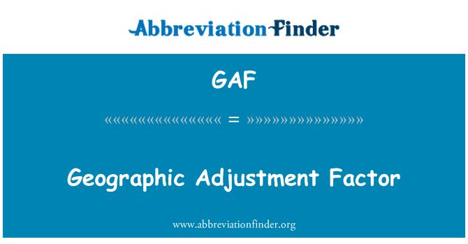 GAF: Geographic Adjustment Factor