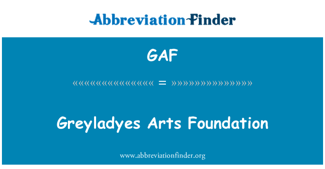 GAF: Greyladyes Arts Foundation