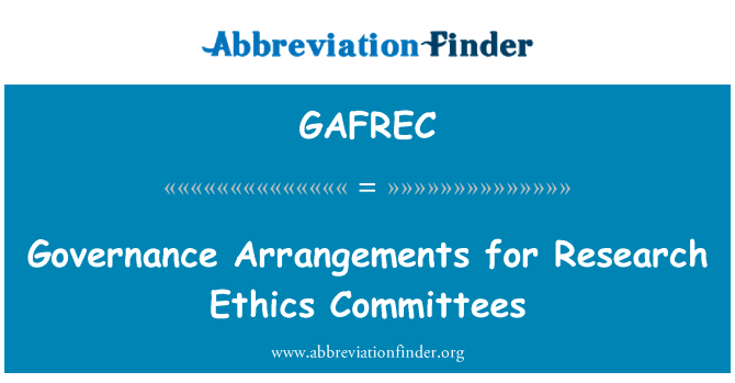 GAFREC: Governance Arrangements for Research Ethics Committees