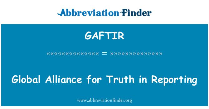GAFTIR: Global Alliance for Truth in Reporting