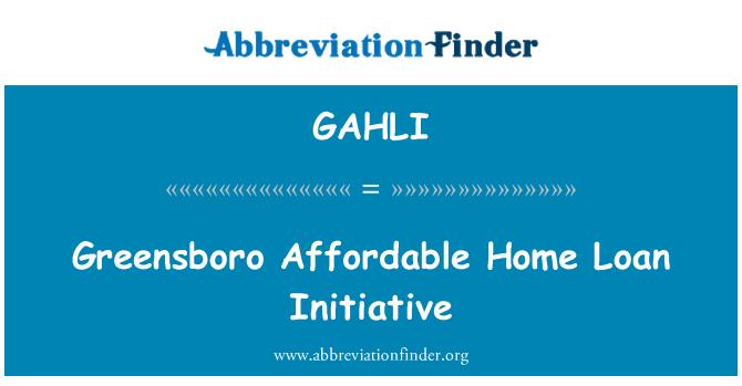 GAHLI: Greensboro Affordable Home Loan Initiative