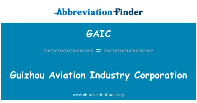 GAIC: Guizhou Aviation Industry Corporation