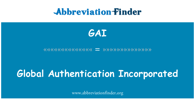 GAI: Global Authentication Incorporated