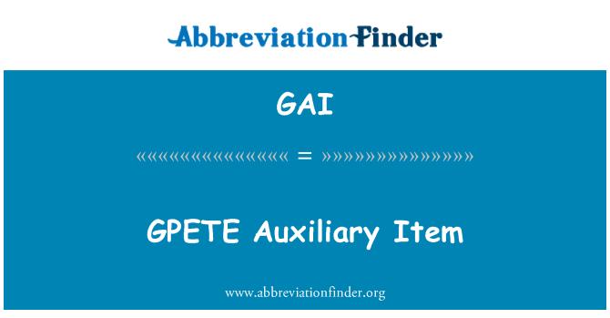 GAI: GPETE Auxiliary Item