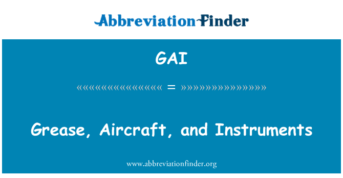GAI: Grease, Aircraft, and Instruments