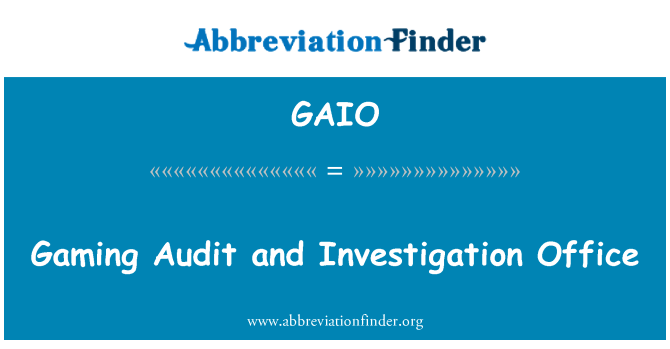 GAIO: Gaming Audit and Investigation Office